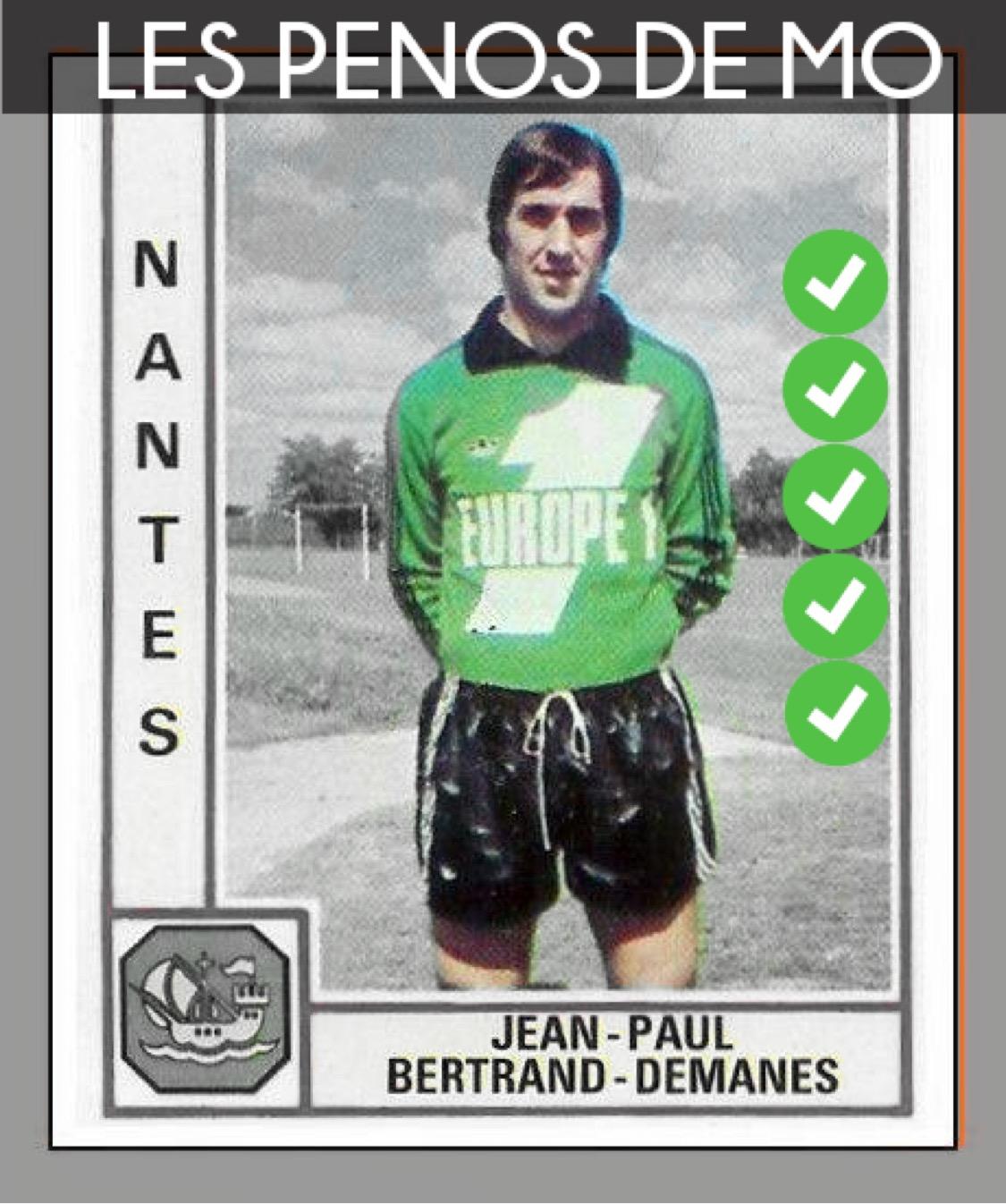 Les Pénos de MO - J'en Paul Bertrand Demanes Gardien de but FC Nantes